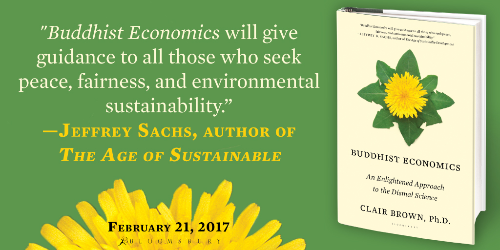 buddhist economics The economic models and theories that prevailed through the 20th century are rapidly falling apart economists scramble to offer explanations and solutions however, much of what has gone.